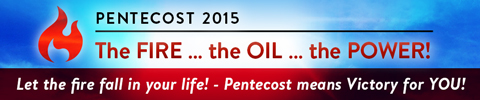 Pentecost 2015 | The Fire, the Oil, the Power